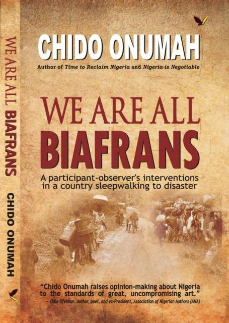 The Igbos: Why are they still Biafrans?
